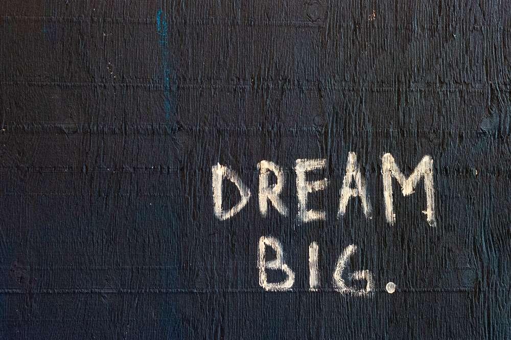 dream big thinking big