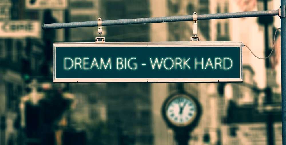 dream big work hard